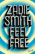 Feel Free - Smith, Zadie