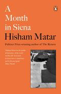 A Month in Siena - Matar, Hisham