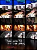Propaganda Art in the 21st Century - Staal, Jonas