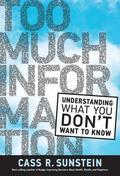 Too Much Information - Sunstein, Cass R.