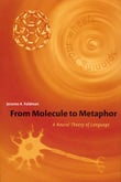 From Molecule to Metaphor.A Neural Theory of Language