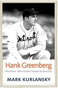 Hank Greenberg: The Hero Who Didn´t Want to be One