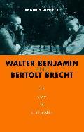 Walter Benjamin and Bertolt Brecht: The Story of a Friendship