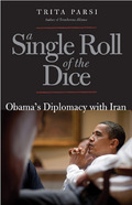 A Single Roll of the Dice: Obama´s Diplomacy with Iran