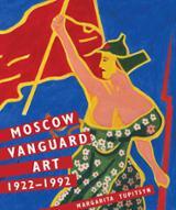 Moscow Vanguard Art: 1922-1992 - Tupitsyn, Margarita