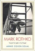 Mark Rothko. Toward the Light in the Chapel