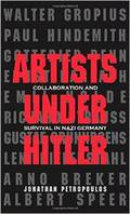 Artists Under Hitler: Collaboration and Survival in Nazi Germany;