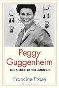 Peggy Guggenheim. The Shock of the Modern