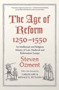 The Age of Reform, 1250-1550 - Ozment, Steven