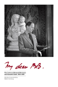 My Dear BB. The Letters orf Bernard Berenson and Kenneth Clark, 1
