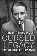 Cursed Legacy. The Tragic Life of Klaus Mann