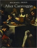 After Caravaggio - Fried, Michael