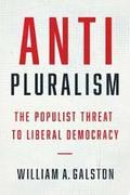 Anti-Pluralism: The Populist Threat to Liberal Democracy;  - Galston, William
