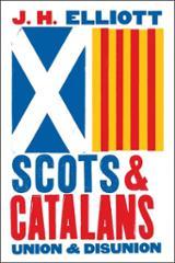 Scots & Catalans: Union & Disunion - Elliot, John H.
