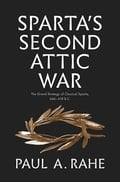 Sparta's Second Attic War - Rahe, Paul A.