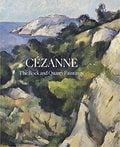 Cézanne. The Rock and Quarry Paintings -