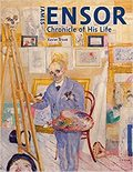 James Ensor. Chronicle of His Life, 1860-1949 - AAVV