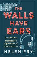 The Wall Have Ears - Fry, Helen