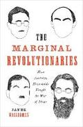The Marginal Revolutionaries. How Austrian Economists Fought the  - Wasserman, Janek