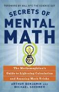 Secrets of Mental Math: The Mathemagician´s Guide to Lightning Ca