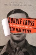 Double cross, the true story of the D-Day spies