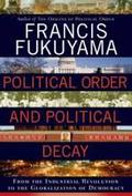 Political Order and Political Decay: From the Industrial Revoluti