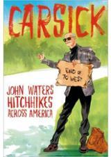 Carsick. John Waters Hitchhikes across America