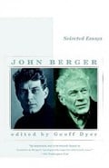 Selected Essays, John Berger