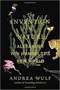 The Invention of Nature : Alexander von Humboldt´s New World