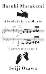 Absolutely on music. Conversations with Seiji Ozawa
