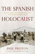 The Spanish Holocaust - Inquisition and Extermination in Twentiet
