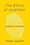 The Ethics of Invention. Technology and the Human Future