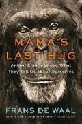 Mama´s Last Hug: Animal and Human Emotions