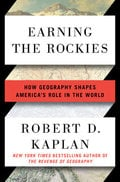 Earning the Rockies: How Geography Shapes America´s Role in the W