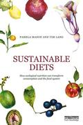 Sustainable Diets. How Ecological Nutrition Can Transform Consump