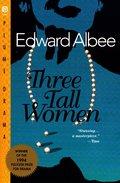 Three Tall Women - Albee, Edward