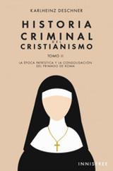 HISTORIA CRIMINAL DEL CRISTIANISMO TOMO II. LA EÏPOCA PATRIÏSTICA - Deschner, Karlheinz