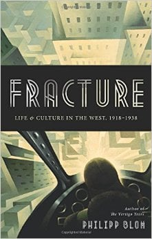 Fracture: Life and Culture in the West, 1918-1939
