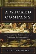 A Wicked Company: The Forgotten Radicalism of the European Enligh
