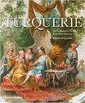 Turquerie: An Eighteenth-Century European Fantasy -