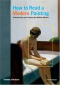 How to Read a Modern Painting : Understanding and Enjoying the Mo