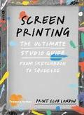 Screenpinting: The Ultimate Studio Guide from Sketchbook to Squee