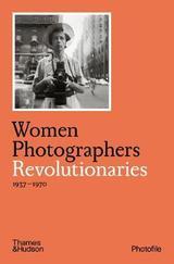Women Photographers Revolutionaries - AAVV