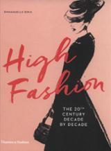 High Fashion. The  20th century decade by decade