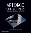 Art Deco Collectibles. Fashionable Objects from the Jazz Age