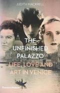 The Unfinished Palazzo. Live, Love and Art in Venice