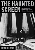 Haunted Screen: Expressionism in the German Cinema and the Influe
