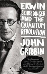 Erwin Schrodinger and the Quantum Revolution - Gribbin, John