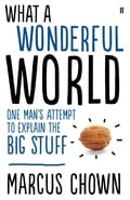 What a Wonderful World: One Man´s Attempt to Explain the Big Stuf
