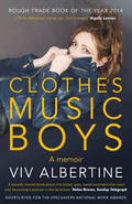 Clothes, music, boys. A Memoir